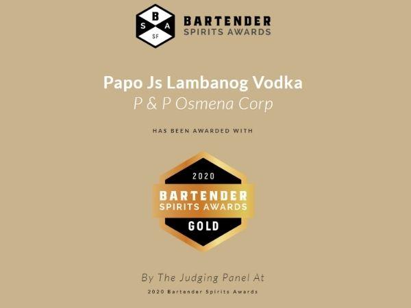 Papo Js Lambanog Vodka won a gold medal at the 2020 Bartenders Spirits Awards.